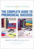 The Complete Guide to Premedical Success, Gregory A. Andrews, 0966052501