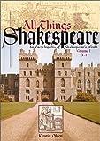 All Things Shakespeare, Kirstin Olsen, 0313315035