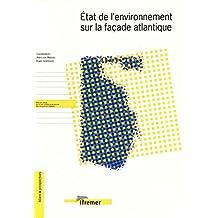 État de l'environnement sur la façade atlantique (Bilans & Prospectives) (French Edition)