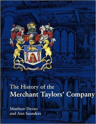 The History of the Merchant Taylors' Company