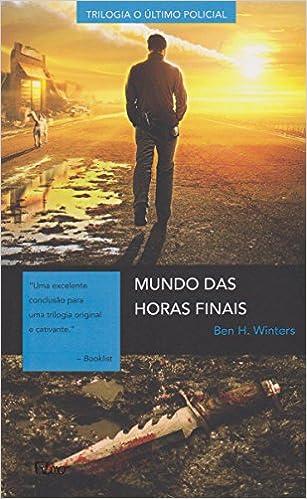 O Mundo das Horas Finais (Em Portuguese do Brasil): Ben H. Winters: 9788532530370: Amazon.com: Books