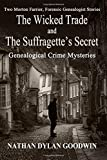 The Suffragette's Secret & The Wicked Trade (The Forensic Genealogist) (Volume 7)