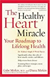 The Healthy Heart Miracle, Gabe Mirkin and Diana Mirkin, 0060084480