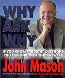 Why Ask Why?, Bridge-Logos Staff and John Mason, 0882708295