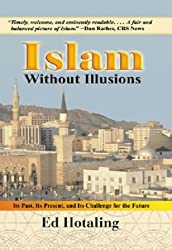 Islam Without Illusions: Its Past, Its Present, and Its Challenge for the Future (Contemporary Issues in the Middle East)