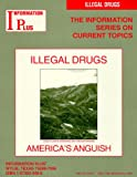 Illegal Drugs : America's Anguish, , 1573020486