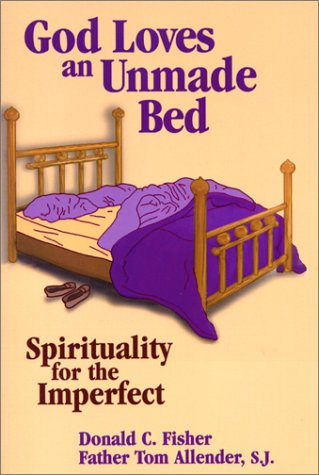 God Loves an Unmade Bed: Spirituality for the Imperfect PDF
