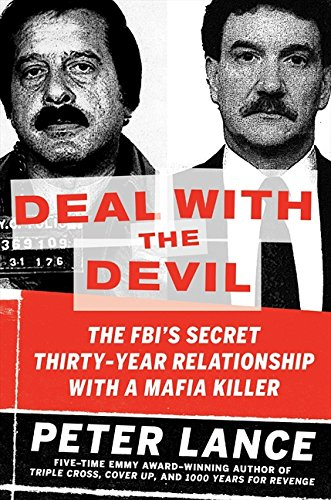 Deal with the Devil: The FBI's Secret Thirty-Year Relationship with a Mafia Killer pdf