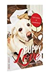 Puppy Love: Life Lessons In Disobedience (Housewife Behaving Badly: A Humourous Twist on Domestic Bliss Book 1)