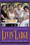 Livin' Large, Stacy Ann Mitchell and Teri Mitchell, 0971606749