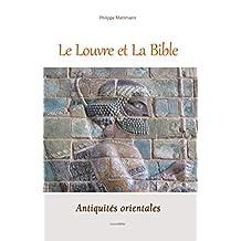 Le Louvre et la Bible: Antiquités orientales (French Edition)