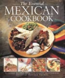 The Essential Mexican Cookbook: 50 Classic Recipes, with Step-by-Step Photographs