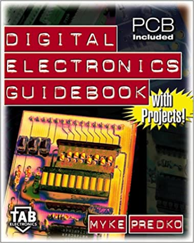 Digital Electronics Guidebook: With Projects!: Myke Predko, Michael ...