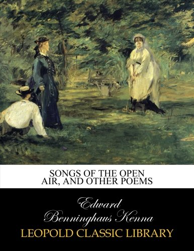 - Songs of the open air, and other poems