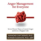 Anger Management for Everyone: Seven Proven Ways to Control Anger and Live a Happier Life by Raymond Chip Tafrate, Ph.D., Howard Kassinove 2nd (second) printing, 2011 edition [Paperback(2009)]