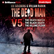 The Dead Man, Vol. 5: The Death Match, The Black Death, and The Killing Floor | Lee Goldberg, William Rabkin, Christa Faust, Aric Davis, David Tully