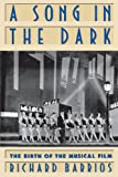 A Song in the Dark, Richard Barrios, 0195088115
