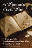 img - for A Woman's Civil War: A Diary, with Reminiscences of the War, from March 1862 book / textbook / text book