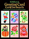 Greeting Card Cut and Use Stencils, Ed Sibbett, 0486247236