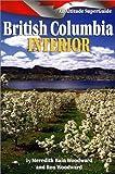 British Columbia Interior, Ron Woodward and Meredith Bain Woodward, 155153634X