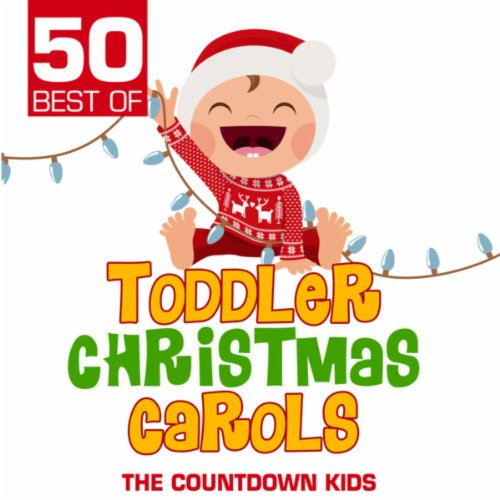 50 Best of Toddler Christmas Carols (For Songs Christmas Toddlers Best)