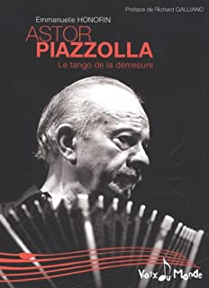 Astor Piazzolla : le tango de la démesure, Honorin, Emmanuelle