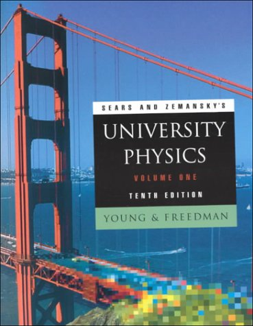 Sears and Zemansky's UNIVERSITY PHYSICS (Volume One) (Tenth Edition)