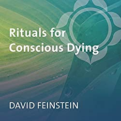 Rituals for Conscious Dying