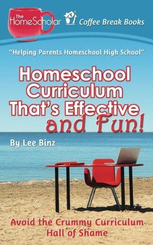 Homeschool Curriculum That's Effective and Fun!: Avoid the Crummy Curriculum Hall of Shame (Coffee Break Books) (Volume 25)