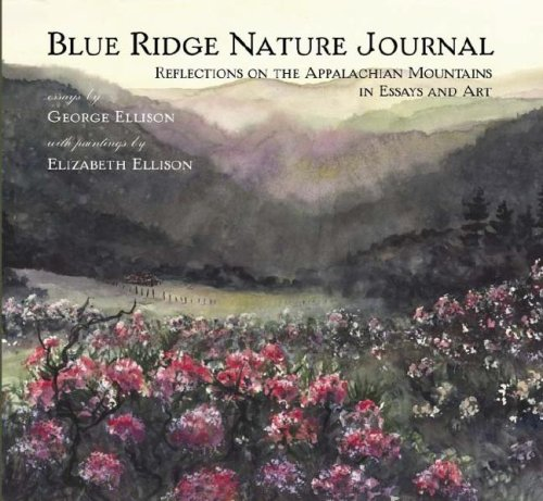 Blue Ridge Nature Journal:: Reflections on the Appalachian Mountains in Essays and Art (Natural History) ebook
