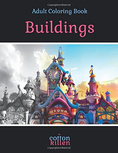 Buildings - Adult Coloring Book: 49 of the most beautiful grayscale buildings for a relaxed and joyful coloring time