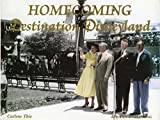 img - for Homecoming Destination Disneyland by Carlene Thie (2005-05-02) book / textbook / text book