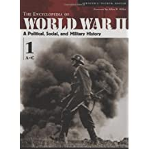 The Encyclopedia of World War II: A Political, Social, and Military History (5 Volume Set)