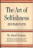 img - for The Art of Selfishness: How To Deal With the Tyrants and the Tyrannies in Your Life book / textbook / text book