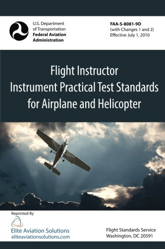 Flight Instructor Instrument Practical Test Standards For Airplane And Helicopter (FAA-S-8081-9D)
