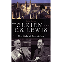 Tolkien and C. S. Lewis: The Gift of a Friendship: Gift of Friendship