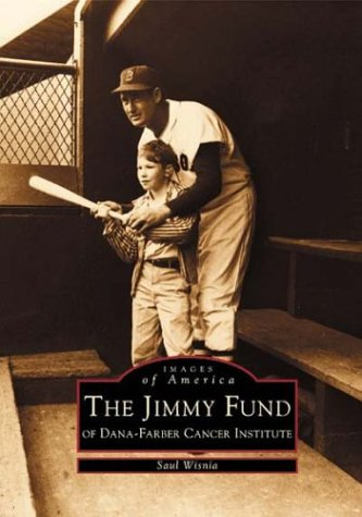 Jimmy Fund of Dana-Farber Cancer Institute, The (MA) (Images of America)