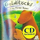 Goldilocks: And the Three Bears