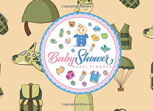 Download Baby Shower Guest Planner: Blank Guest List Book, Guest List Pages, Guest Books Planner, List Names and Addresses of People to Invite & Send Invitations Log, Cute Army Cover (Volume 80) pdf