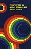Perspectives on Social Services and Social Issues 9780888103697