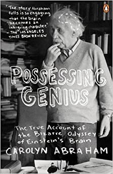 Book Possessing Genius: The Bizarre Odyssey Of Einsteins Brain by Carolyn Abraham (October 15,2002)
