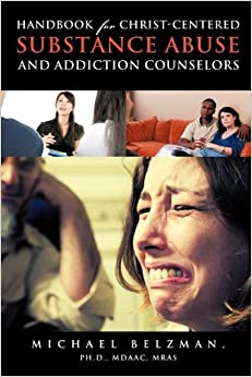 Book Handbook for Christ-Centered Substance Abuse and Addiction Counselors