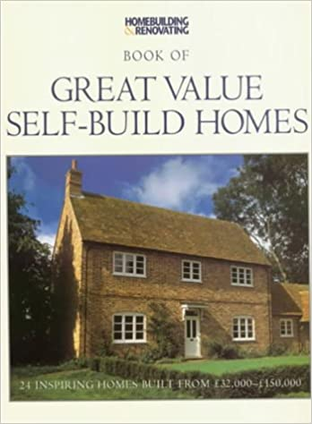 The Homebuilding and Renovating: Book of Great Value Self-build Homes
