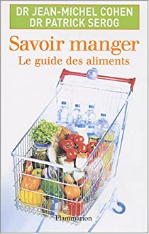 Savoir manger : Le guide des aliments 2008-2009 par Cohen