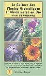 La Culture des Plantes Aromatiques et Médicinales en Bio par Gerbranda