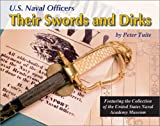 U. S. Naval Officers, Their Swords and Dirks 9781931464161