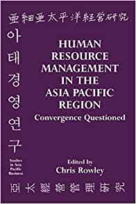 human resources management in the asia pacific essay Doi: 107763/ipedr 2012 v46 1 human resource management: as a source of sustained competitive advantage of the firms nibedita saha 1, aleš gregar 2 + 1, 2 tomas bata university in zlin.