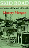 Skid Road: An Informal Portrait of Seattle, Murray Morgan, 0295958464
