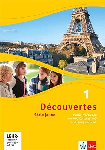 Découvertes 1. Série jaune: Cahier d'activités mit MP3-CD, Video-DVD und Übungssoftware 1. Lernjahr (Découvertes. Série jaune (ab Klasse 6). Ausgabe ab 2012)
