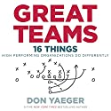 Great Teams: 16 Things High Performing Organizations Do Differently Audiobook by Don Yaeger Narrated by Steven Roy Grimsley